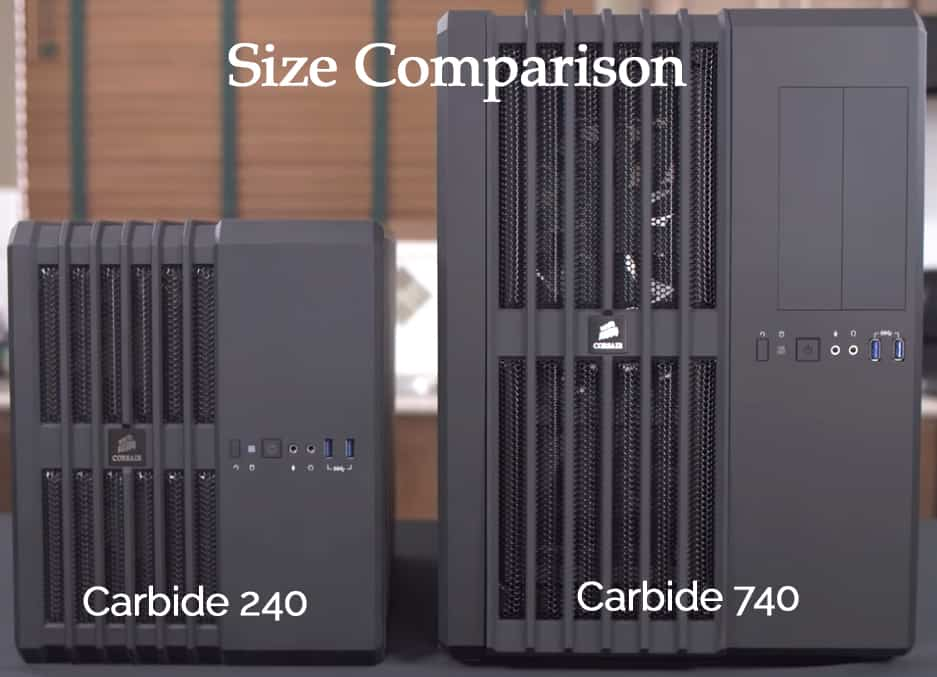 Corsair Carbide 740 and 240 Size Comparison