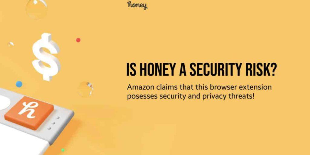 Honey Browser Risk