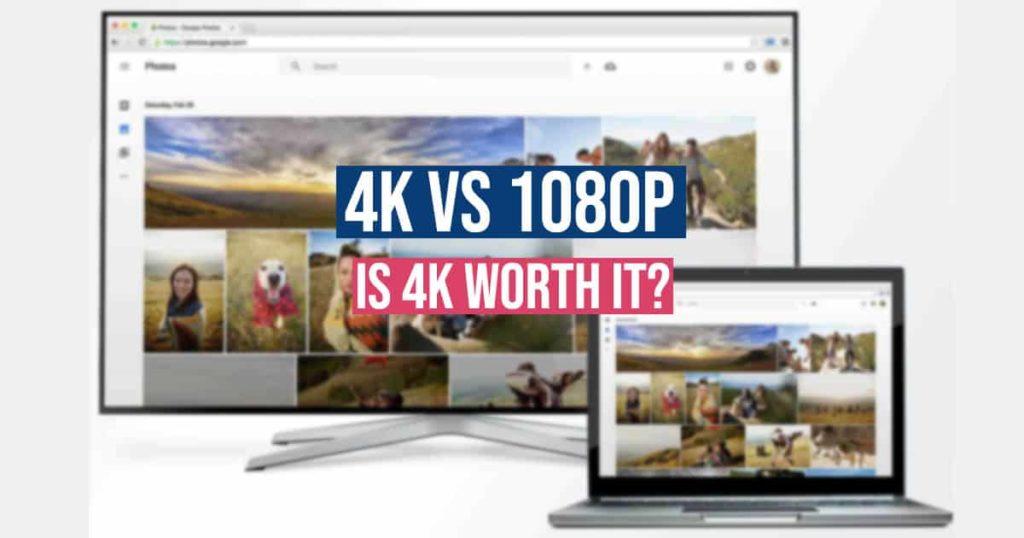 4k vs 1080p is 4k worth it?