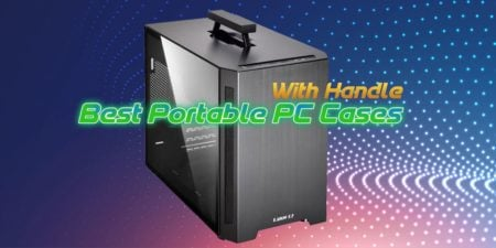 Best Portable PC Cases With Handle