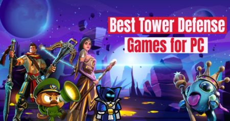 Best Tower Defense Games for PC