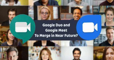 Google Duo and Google Meet To Merge in Near Future?