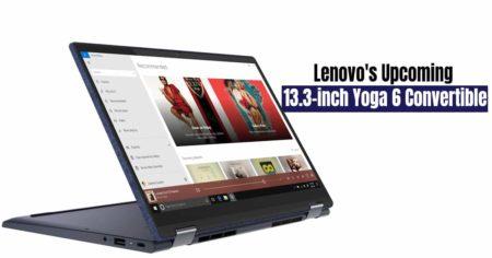 Lenovo's Upcoming Laptop-13.3-inch Yoga 6 Convertible