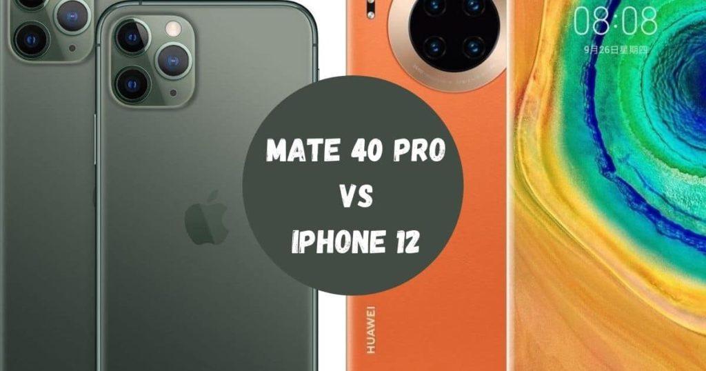 Mate 40 Pro vs iPhone 12