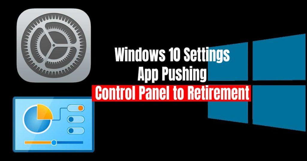 Windows 10 Settings App Pushing Control Panel to Retirement
