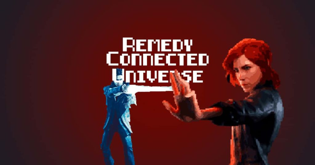 Remedy Connected Universe