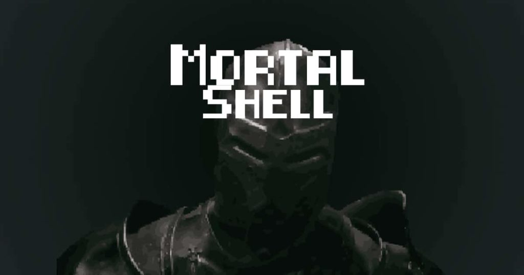 Mortal Shell Guide: how to survive your painful 15 hours of gameplay