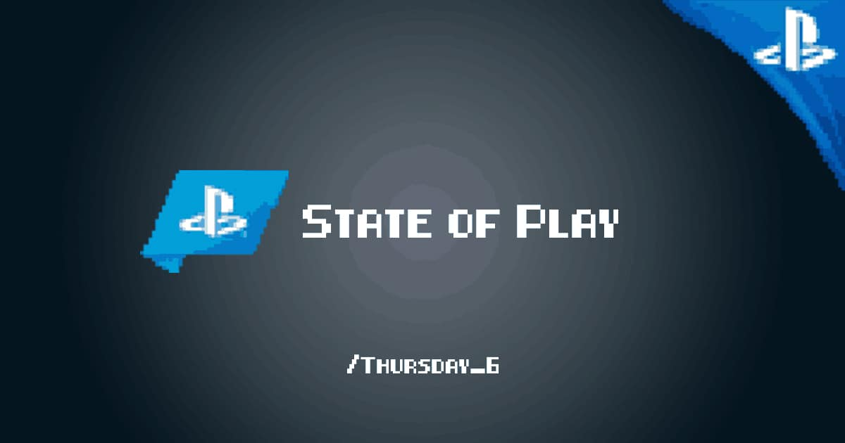 State of Play August 6