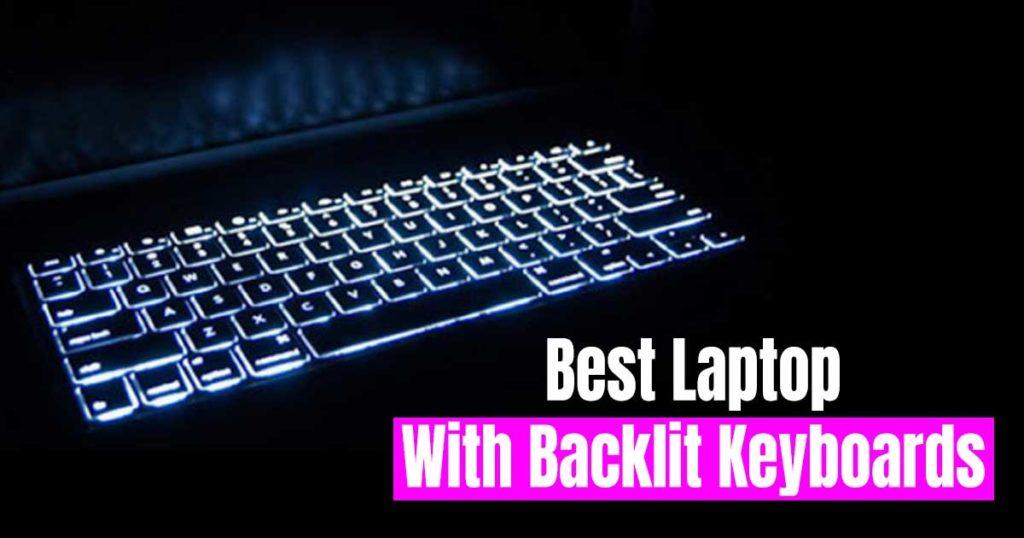 Best Laptop With Backlit Keyboards 2020