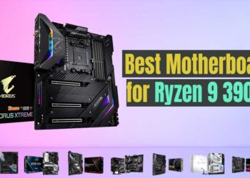 Best Motherboards for Ryzen 9 3900XT