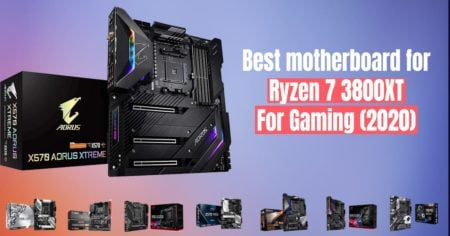Best motherboard for Ryzen 7 3800XT For Gaming 2020