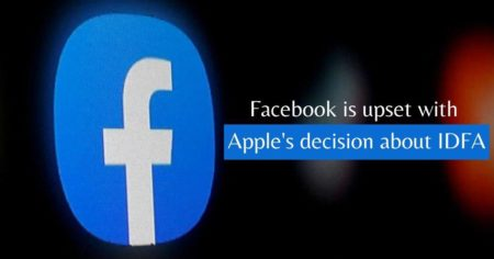 Facebook is upset with Apple's decision about IDFA