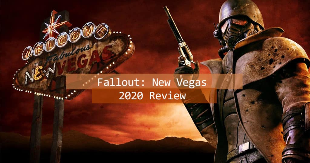 Fallout: New Vegas Review - Can I still play it in 2020?