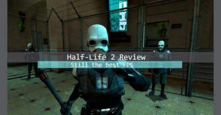 We think Half-Life 2 is the best game ever (2020 review)