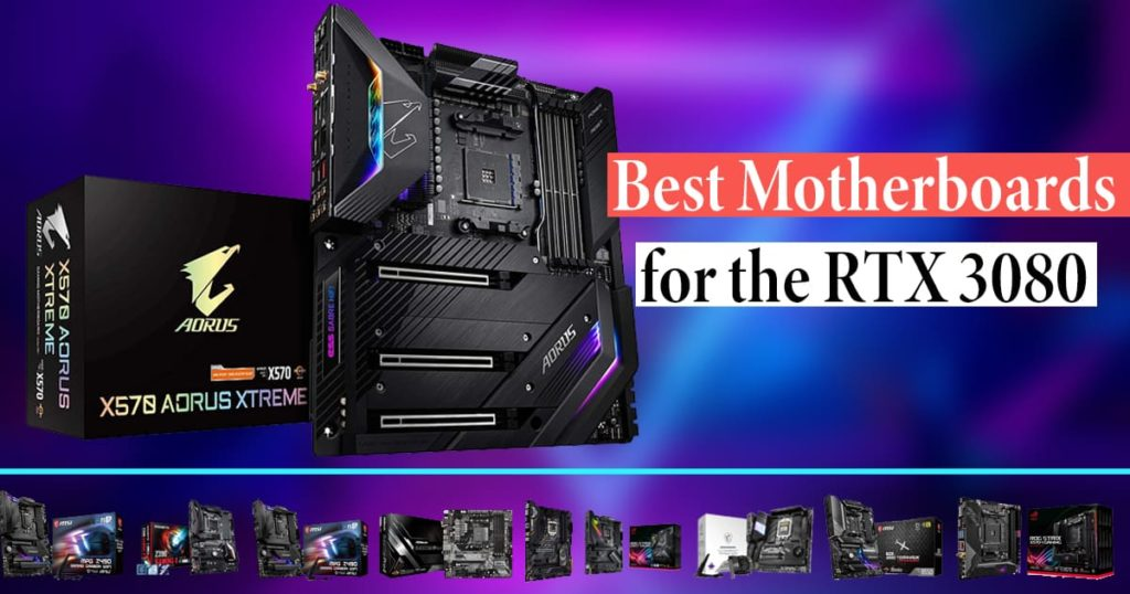 Best Motherboards for the RTX 3080