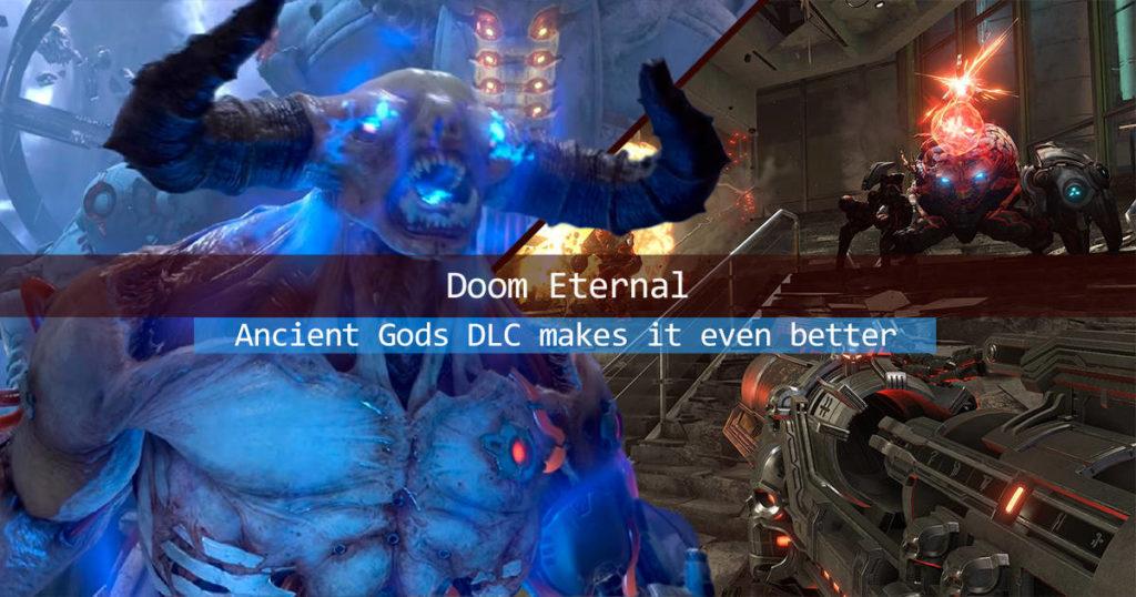 Doom Eternal The Ancient God DLC The best 2020 FPS