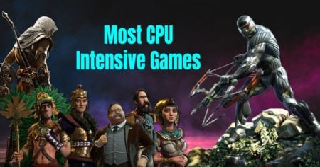 Most CPU Intensive Games - To Test Your PC And Escape Bottleneck