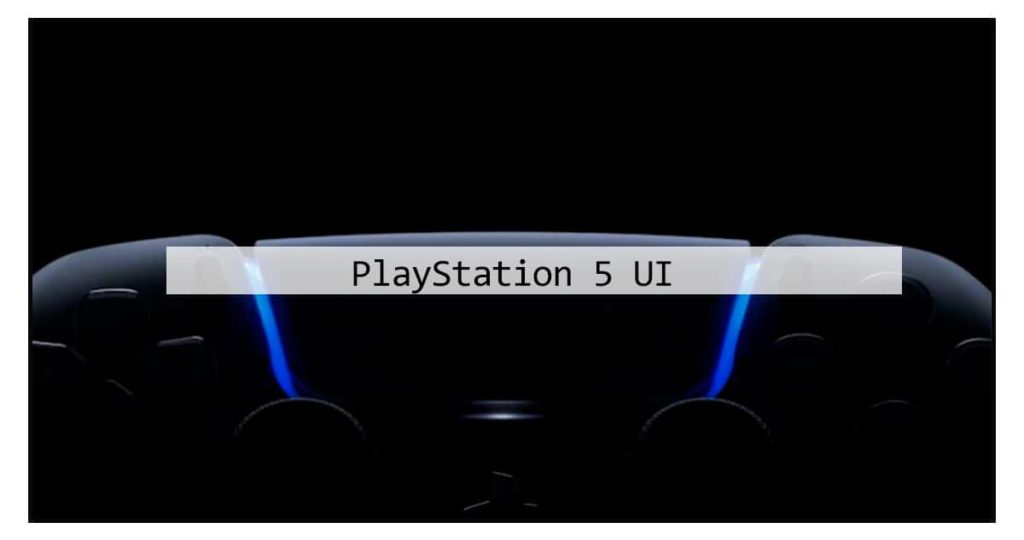 PlayStation 5 UI is a complete overhaul that looks clean and feels fast
