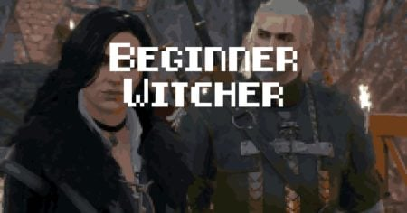 A guide for The Witcher 3 newcomers: top tip for beginners