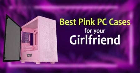 Best Pink PC Cases
