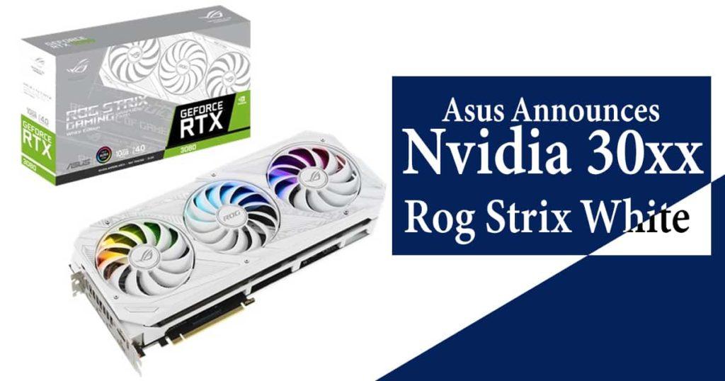 asus-announces-nvidia-30xx-rog-strix-white-variants