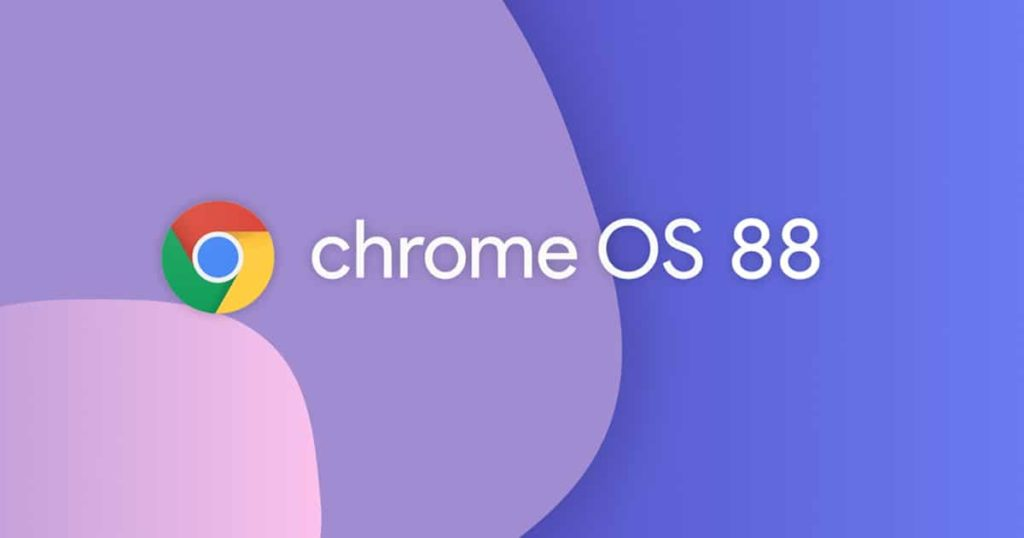 Chrome OS 88 is Here and, it is Absolutely Mint !