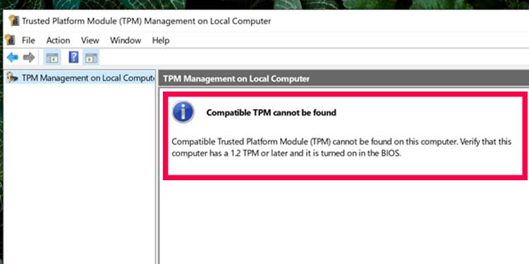 you don't have TPM enabled